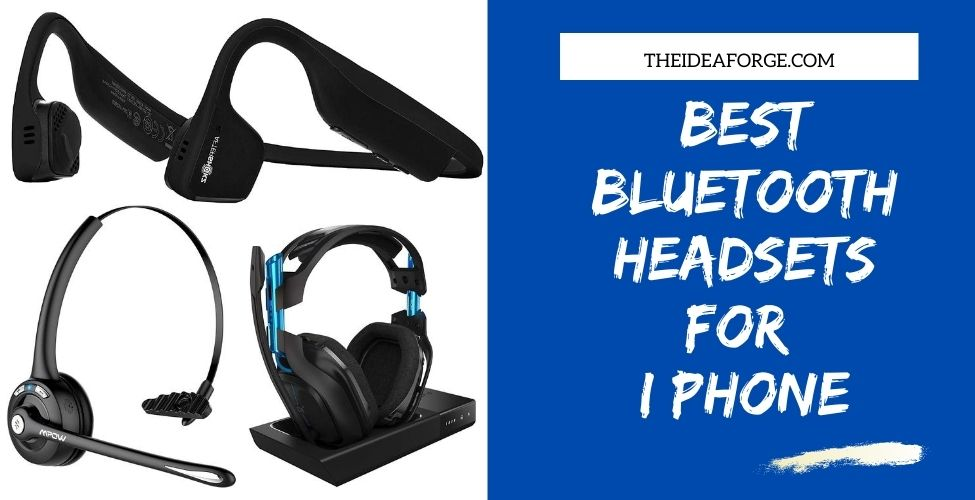 Best Bluetooth Headsets For Iphone 2020 The Idea Forge