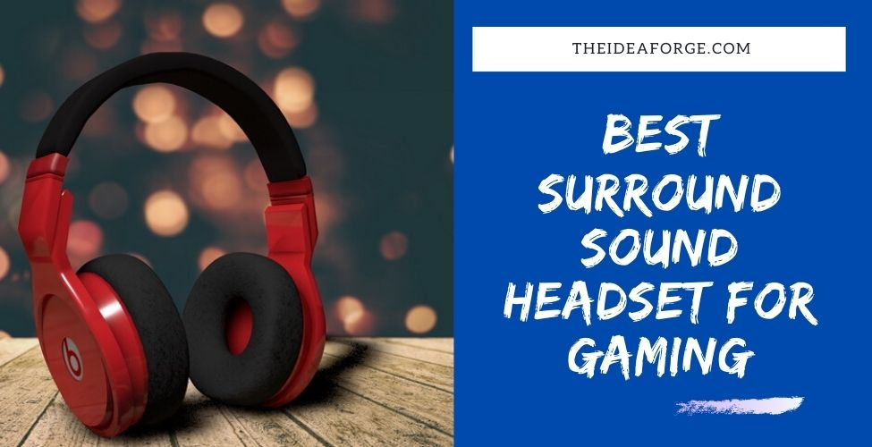 Best Surround Sound Headsets For Gaming