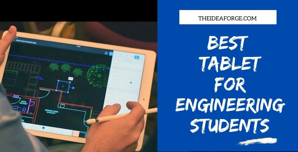 Best Tablet For Engineering Students