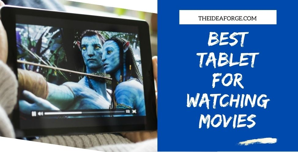 Best Tablet for Watching Movies